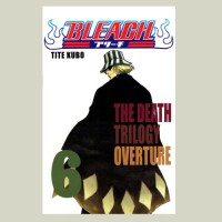 Bleach - volume 6 - The Death Trilogy Overture