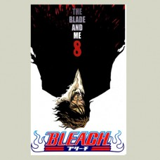 Bleach - volume 8 - The Blade And Me